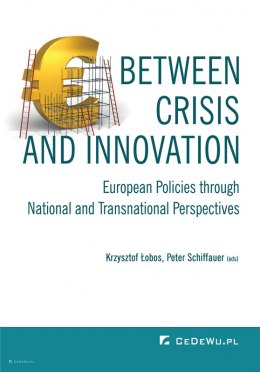 Between Crisis and Innovation - European Policies Through National and Transnational Perspectives