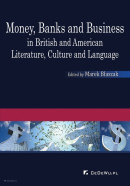 Money, Banks and Business in British and American Literature, Culture and Language
