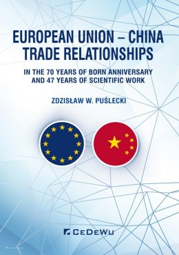 European Union - China. Trade Relationships. In the 70 years of born anniversary and 47 years of scientific work