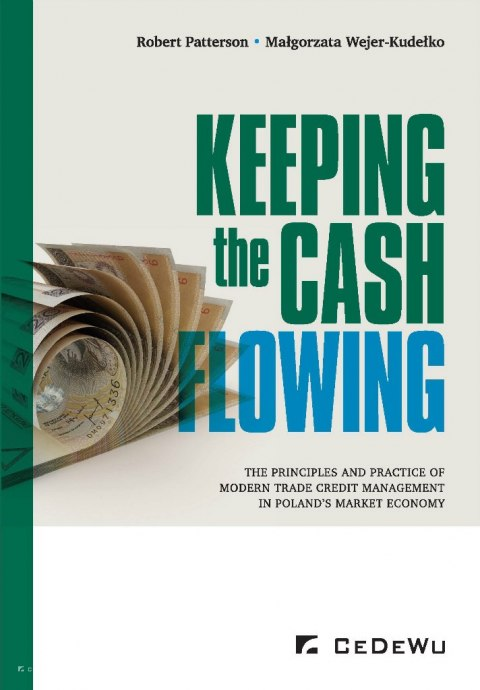 Keeping the cash flowing. The principles and practice of modern trade credit management in Poland's market economy