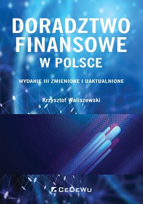 Doradztwo finansowe w Polsce (wyd. III zmienione i uaktualnione)