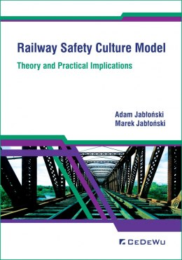 Railway Safety Culture Model. Theory and Practical Implications